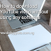 How to download a YouTube video without using any software(2019 updated)