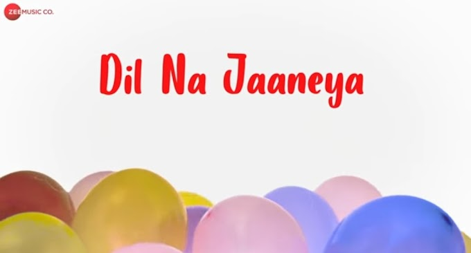 Dil na Jaaneya lyrics - good newwz