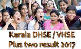 Kerala DHSE result 2017, VHSE final year exam result, Kerala +2 result, DHSE official result