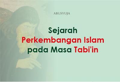https://www.abusyuja.com/2019/09/sejarah-perkembangan-islam-pada-masa-tabiin.html