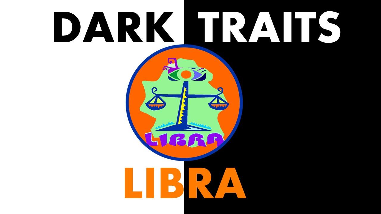 Dark Traits of Libra Zodiac Sign