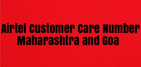 Airtel Customer Care Number Maharashtra and Goa