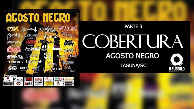 O SUBSOLO | COBERTURA AGOSTO NEGRO | PARTE 3
