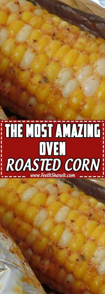 The Most Amazing Oven-Roasted Corn #recipes #dinnerrecipes #healthyrecipes #easyhealthydinnerrecipes #food #foodporn #healthy #yummy #instafood #foodie #delicious #dinner #breakfast #dessert #lunch #vegan #cake #eatclean #homemade #diet #healthyfood #cleaneating #foodstagram
