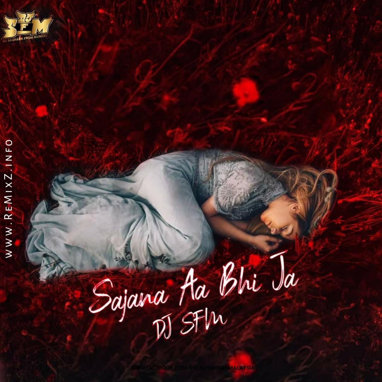 sajna-aa-bhi-ja-dj-sfm-remix.jpg