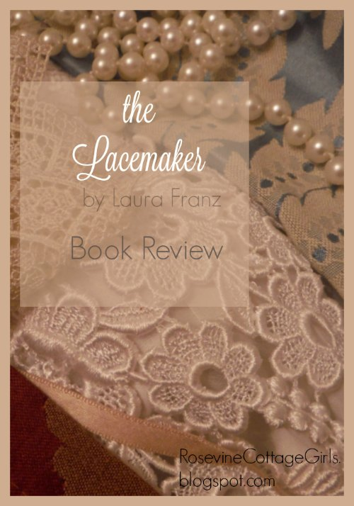 Rosevine cottage girls the lace maker book review this was such a beautiful story i didnt want it to end the characters were rich wonderful believable and i was left in the end feeling like i was stopboris Choice Image