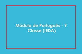 Módulo de Português - 9ᵃ Classe (IEDA)