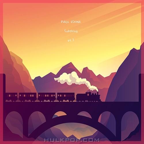 PAUL ESKHA – Subthing Pt.2 – Single