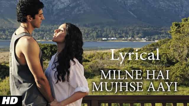 मिलने है मुझसे Milne Hai Mujhse Aayi Lyrics In Hindi