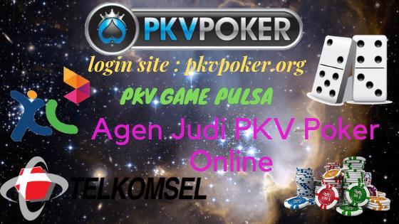 Pkv Deposit Via Pulsa Agen Judi Pkv Poker Online