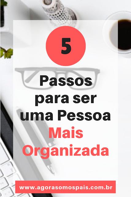 5 passos para ser uma pessoa mais organizada