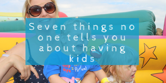 Seven things no one tells you about having kids (and you wouldn't believe them if they did)