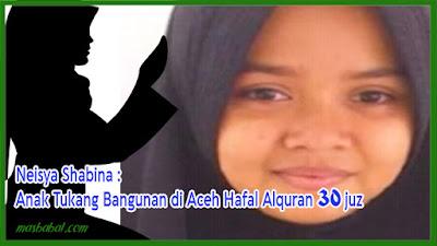 Neisya Shabina  Anak Tukang Bangunan di Aceh Hafal Alquran 30 juz