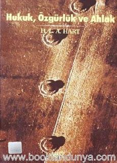 H. L. A. Hart - Hukuk, Özgürlük ve Ahlak