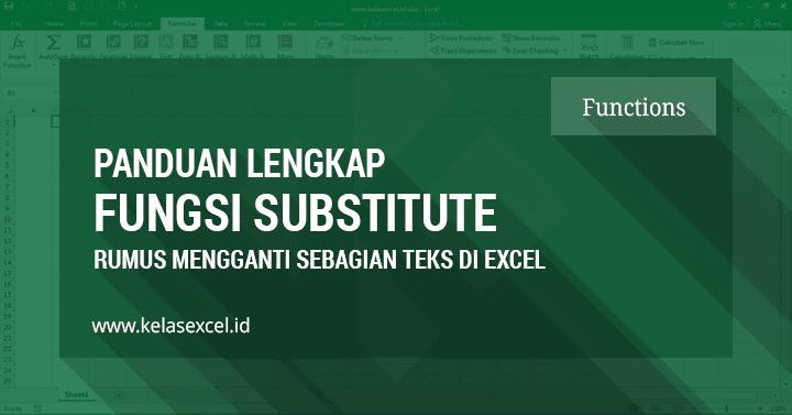 Fungsi SUBSTITUTE Excel - Cara Mengganti Kata atau Merubah Teks di Excel