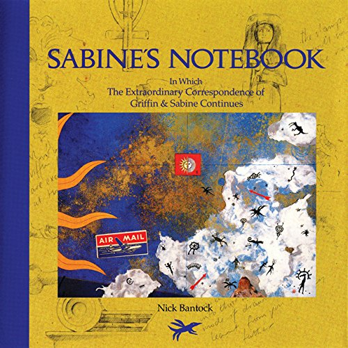 Sabine's Notebook  In Which the Extraordinary Correspondence of Griffin & Sabine Continues by Nick Bantock