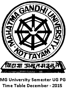 Mahatma Gandhi University Time Table December 2015 MG