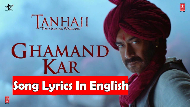 Ghamand Kar Song Lyrics In English - Tanhaji The Unsung Warrior | Lyricstous | Hindi