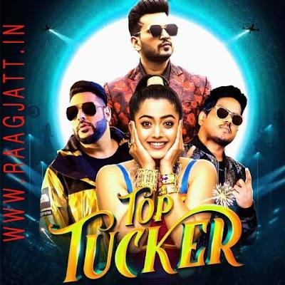 Top Tucker by Badshah, Jonita Gandhi, Uchana Amit & Yuvan lyrics