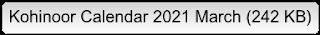 Kohinoor Calendar 2021 March (242 KB)