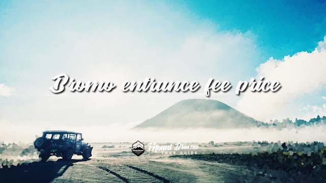 Bromo entrance fee price 2019
