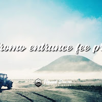 Bromo entrance fee price 2019 - Update!