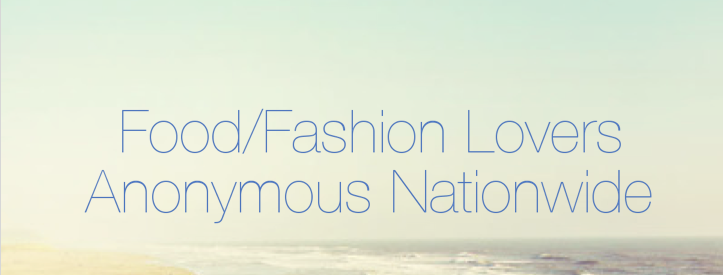 Food/Fashion Lovers Anonymous Nationwide