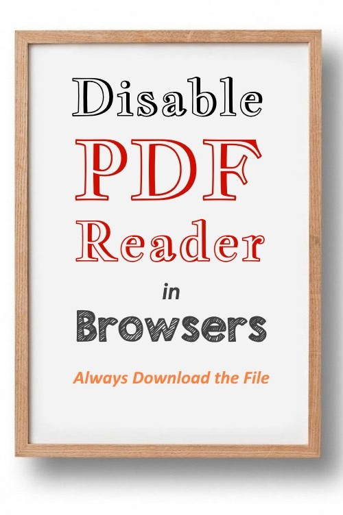 How To Disable PDF Reader Feature In All Browsers