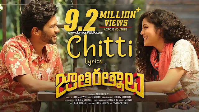 Chitti Song Lyrics - JATHI RATNALU Telugu Movie Song - Naveen Polishetty, Priyadarshi