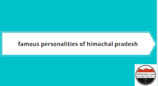 famous personalities of himachal pradesh