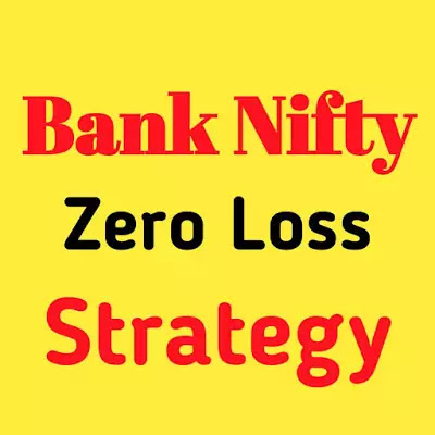 Bank Nifty Zero Loss Strategy