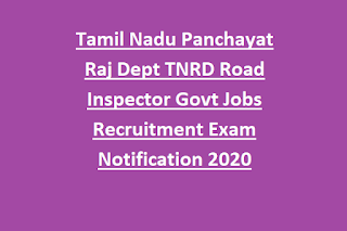 Tamil Nadu Panchayat Raj Dept TNRD Road Inspector Govt Jobs Recruitment Exam Notification 2020