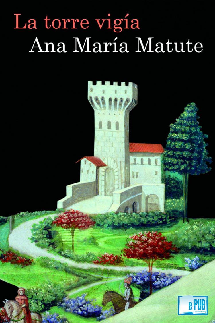 La torre vigia – Ana María Matute
