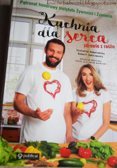 """""""Kuchnia dla serca. Zdrowie roślin"""" Violetta Domaradzka, Robert Zakrzewski"""