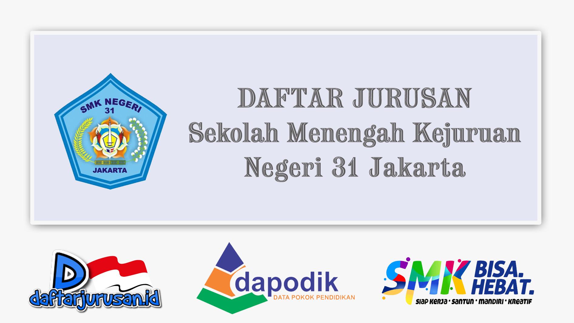 Daftar Jurusan SMK Negeri 31 Jakarta Pusat