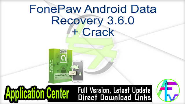 FonePaw Android Data Recovery 3.6.0 + Crack