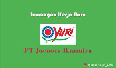 Lowongan Kerja PT Joenoes Ikamulya Indonesia November 2019