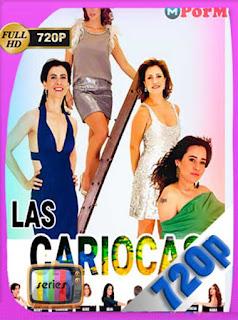 Las Cariocas [2010] [10/10] [720p] Latino [GoogleDrive] PGD