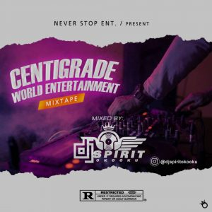 [Mixtape] Dj Spirit Oko Oku - Centigrade Word Entertainment 2021