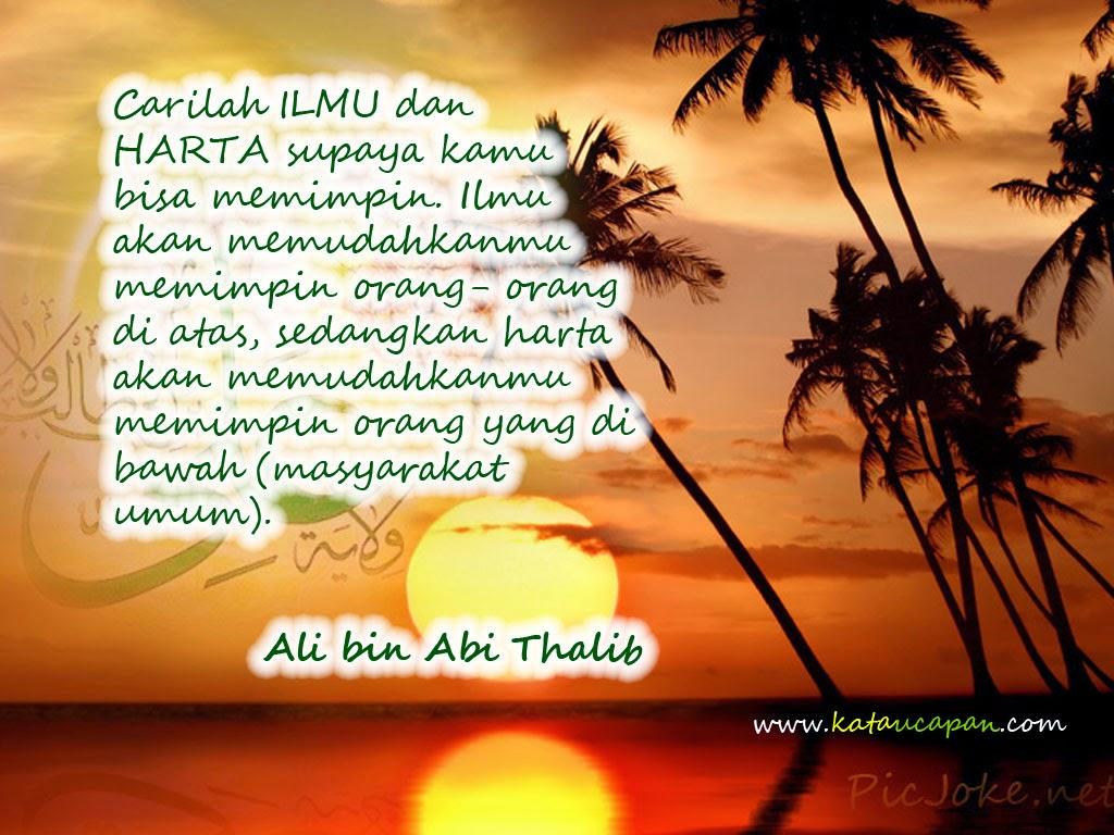 Mencari Ilmu Dan Beramal Dengan Alquran Dan As Sunnah Kata Kata Mutiara Sayyidina Ali Bin Abi Thalib