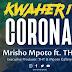 AUDIO l Mrisho Mpoto Ft THT - Kwaheri Corona l Download
