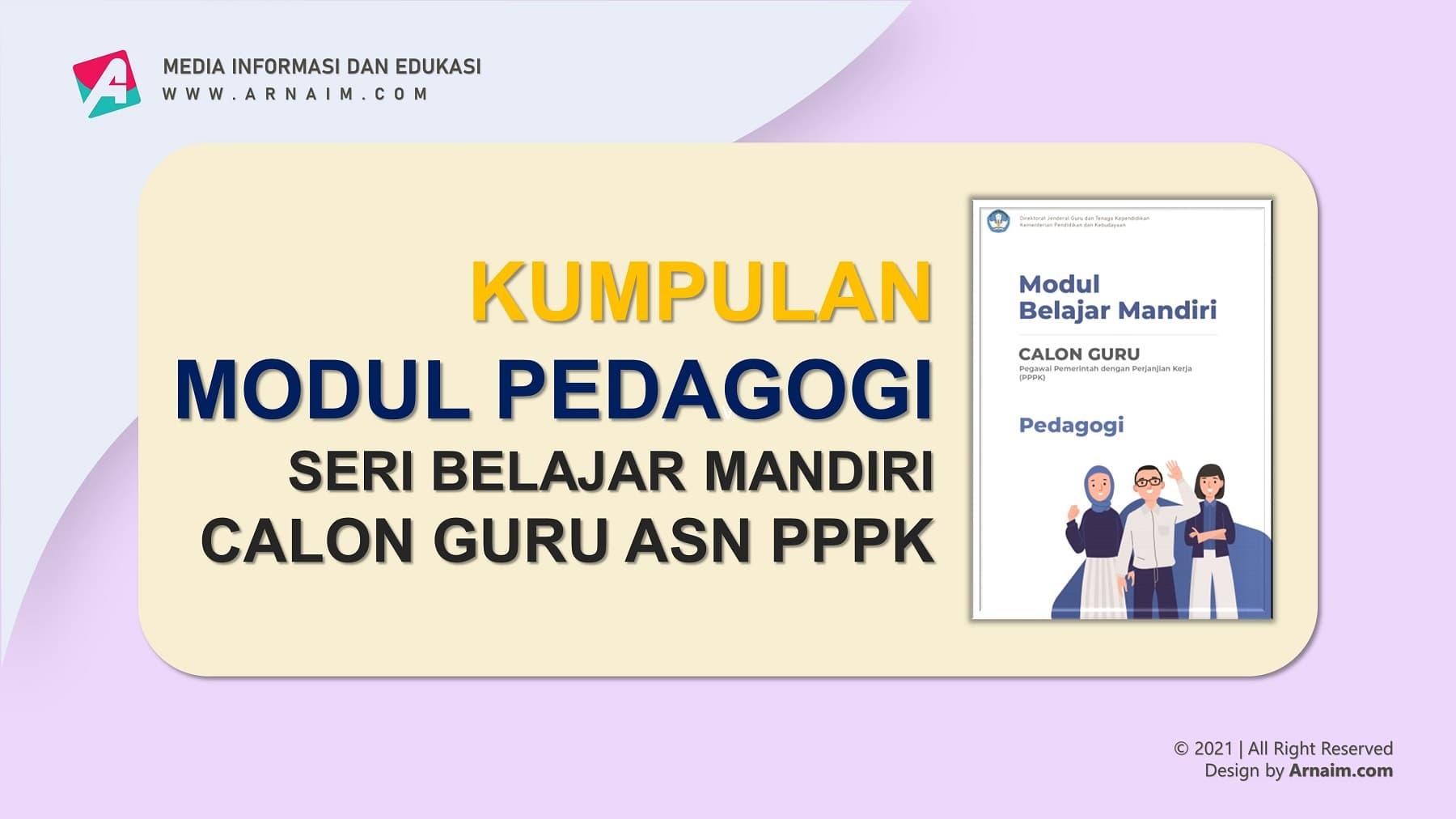 Arnaim.Com - Kumpulan Modul Pedagogi Seri Belajar Mandiri Calon Guru ASN PPPK