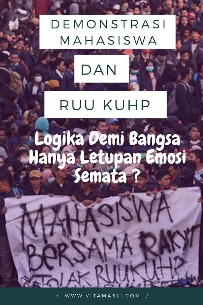 Demonstrasi Mahasiswa dan  RKUHP, Logika Demi Bangsa atau Hanya Letupan Emosi Semata