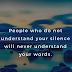 People Who Don't Understand Your Silence
