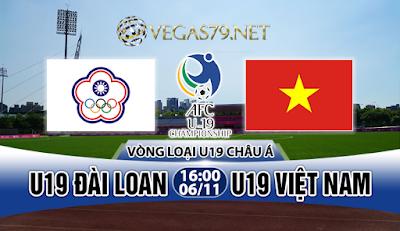 Nhận định, soi kèo nhà cái U19 Đài Loan vs U19 Việt Nam