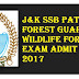 J&K SSB Patwari/Forest Guard/ wildlife foresters Exam admit card 2017