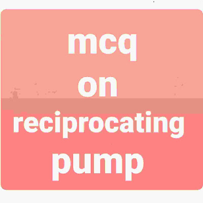 Mcq on reciprocating heart objective questions on hydraulic machine Mcq on reciprocating heart objective questions