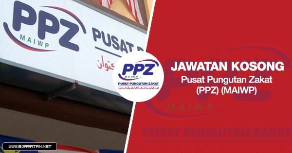 jawatan kosong kerajaan Pusat Pungutan Zakat (PPZ) MAIWP 2020
