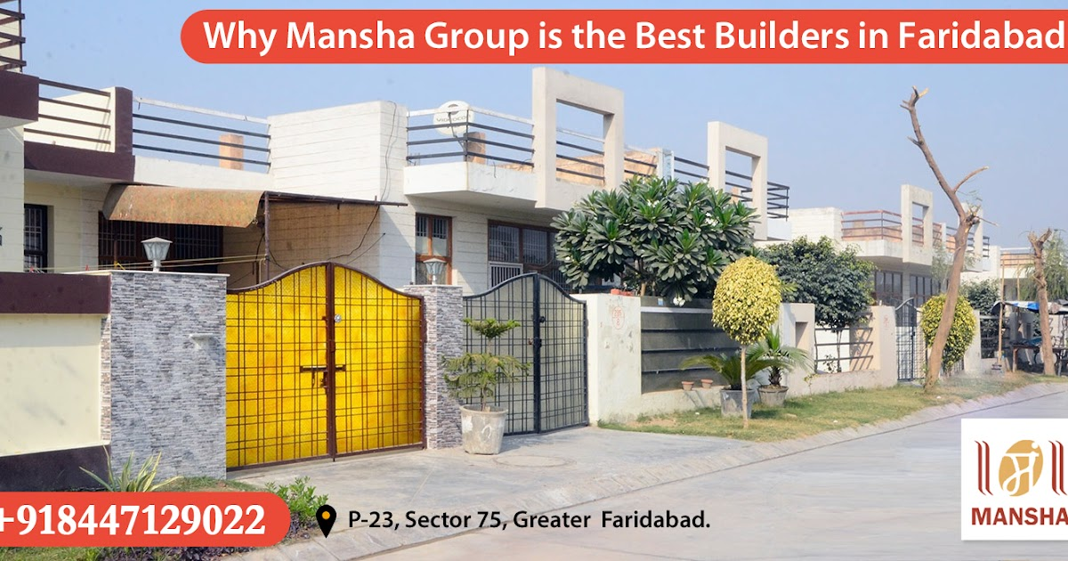 Why Mansha Group is the Best Builders in Fardabad?