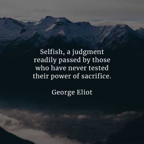 Selfishness quotes that'll enlighten you about the matter